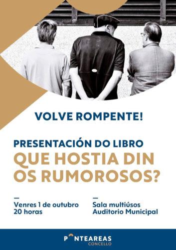 Rompente presenta en Ponteareas o seu último libro, 'Que hostia din os rumorosos?'
